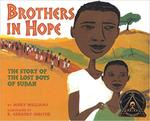 Brothers in Hope: The Story of the Lost Boys of Sudan by Mary Williams and R. Gregory Christie
