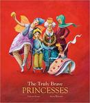 The Truly Brave Princesses by Dolores Brown