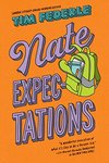 Nate Expectations (Better Nate Than Ever #3) by Tim Federle