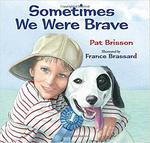 Sometimes We Were Brave by Pat Brisson