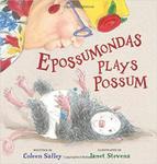 Epossumondas Plays Possum by Coleen Salley