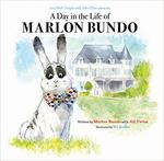 A Day in the Life of Marlon Bundo by Marlon Bundo