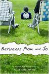 Between Mom and Jo by Julie Anne Peters