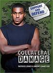 Collateral Damage by Patrick Jones and Brent Chartier
