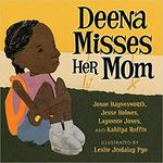 Deena Misses Her Mom by Jonae Haynesworth, Jesse Holmes, Layonnie Jones, and Kahliya Ruffin