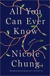 All You Can Ever Know by Nicole Chung