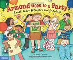 Armond Goes to a Party: A Book about Asperger's and Friendship by Nancy Carlson