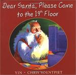 Dear Santa, Please Come to the 19th Floor by Yin .