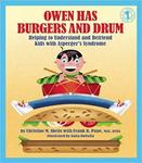 Owen Has Burgers and Drum: Helping to Understand and Befriend Kids with Asperger's Syndrome