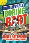 Unbelievably Boring Bart by James Patterson and Duane Swierczynski