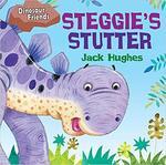 Steggie's Stutter by Jack Hughes