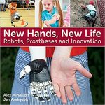 New Hands, New Life: Robots, Prostheses, and Innovation