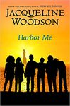 Harbor Me by Jacquline Woodson