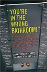 You're in the Wrong Bathroom!: And 20 Other Myths and Misconceptions About Transgender and Gender-Nonconforming People