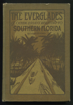 The Everglades and Other Essays Relating To Southern Florida, [c1911]