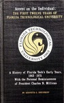 Accent on the individual: the first twelve years of Florida Technological University. by Kenneth G. Sheinkoph and Charles N. Millican