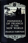 Pioneers of France in the New World.