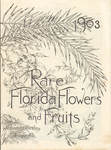 Rare Florida flowers and fruits.