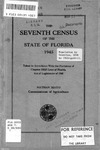 The seventh census of the state of Florida, 1945: Taken in accordance with the provisions of chapter 22515 Laws of Florida, Act of Legislature of 1945. by Florida Dept. of Agriculture and Mayo, Nathan, 1876-1960