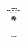 Report of the Board of Control: 1958-1960. by Florida. Board of Control