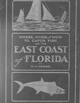 Where, when, and how to catch fish on the east coast of Florida.