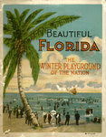 Beautiful Florida: the winter playground of the nation.
