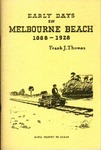 Early days in Melbourne Beach, 1888-1928. by Thomas, Frank J. and Beynroth, Ewing, illustrator