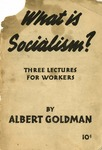 What is socialism?: Three lectures for workers