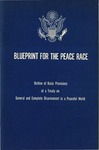 Blueprint for the peace race: Outline of basic provisions of a treaty on general and complete disarmament in a peaceful world