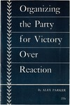 Organizing the Party for victory over reaction: Report delivered at the National Conference of the Communist Party