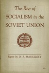 The rise of socialism in the Soviet union: Report on the results of socialist construction in the U. S. S. R., delivered August 17, 1935