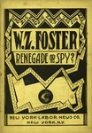 W. Z. Foster--renegade or spy?