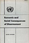 Economic and social consequences of disarmament: Report of the Secretary-General transmitting the study of his consultative group