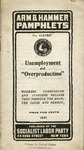Unemployment and overproduction: Workers unemployed and starving because they produce too much : the cause and the remedy