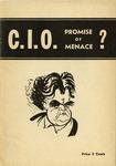 C. I. O. : promise or menace?: Promise or menace?