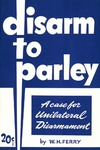 Disarm to parley: A case for unilateral disarmament