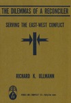 The dilemmas of a reconciler: Serving the East-West conflict