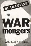 Quarantine the warmongers