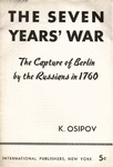 The seven years war: The capture of Berlin by the Russians in 1760