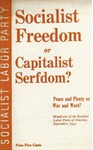 Socialist freedom or capitalist serfdom?: Peace and plenty or war and want? : manifesto of the Socialist Labor Party of America, September 1945