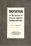 Trotskyism in the service of fascism against socialism and peace