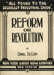 Reform or revolution; address delivered under the auspices of the People's Union at Well's Memorial Hall, Boston, January 26, 1896