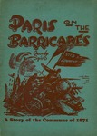 Paris on the barricades: A story of the immortal struggle of the Communards of 1871 for the first workers government, heroically reared by the working class, and crushed by the bloody hand of the bourgeoisie by George Spiro