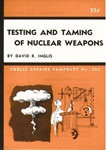 Testing and taming of nuclear weapons
