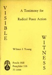 Visible witness: A testimony for radical peace action