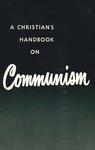 A Christian's handbook on communism