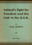 Ireland's fight for freedom and the Irish in the U.S.A: