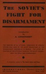 The Soviet's fight for disarmament: Containing speeches