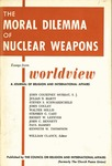 The moral dilemma of nuclear weapons: Essays from Worldview, a journal of religion and international affairs