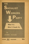 The Socialist Workers Party: What it is, what it stands for